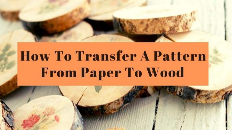 How To Transfer A Pattern From Paper To Wood