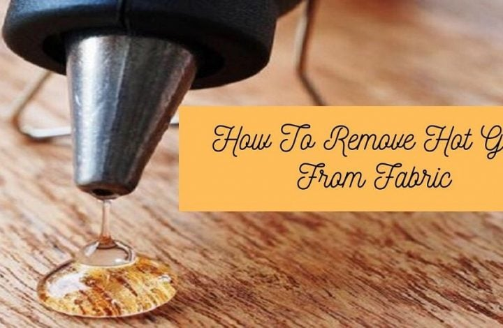 how to remove hot glue from fabric