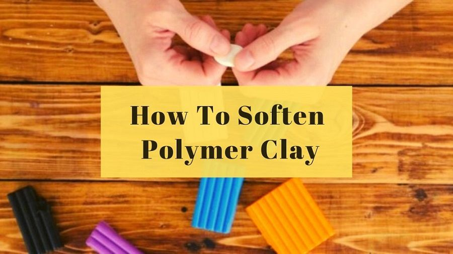 how to soften polymer clay