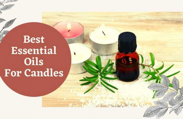 Best Essential Oils For Candles