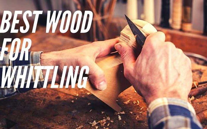 Best Wood for Whittling