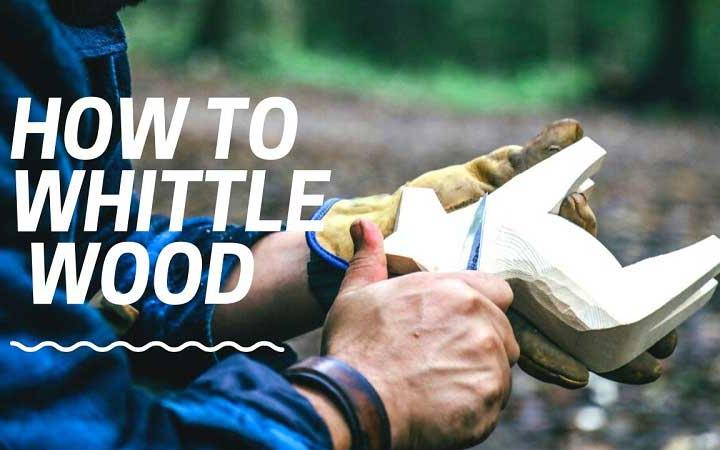 How to Whittle Wood