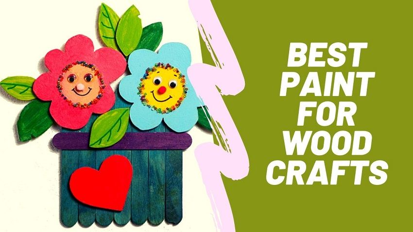 best paint for wood crafts