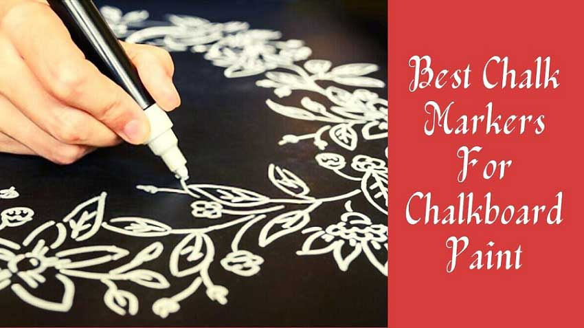 Best Chalk Markers For Chalkboard Paint