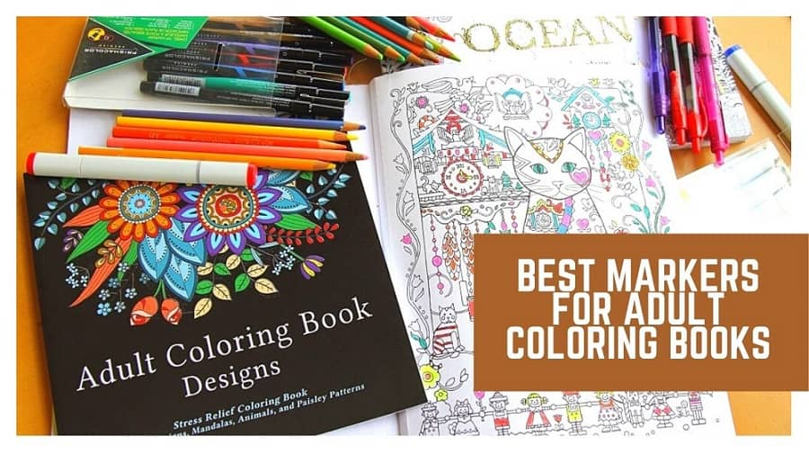 Best Markers for Adult Coloring Books