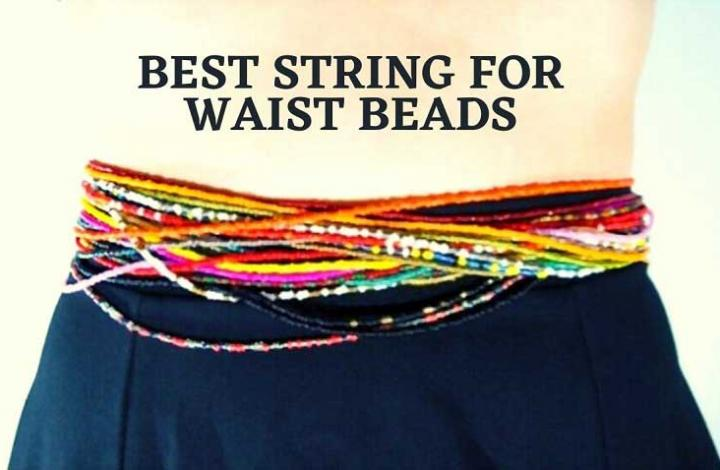 Best String for Waist Beads